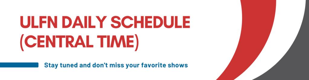 ULFN Daily schedule